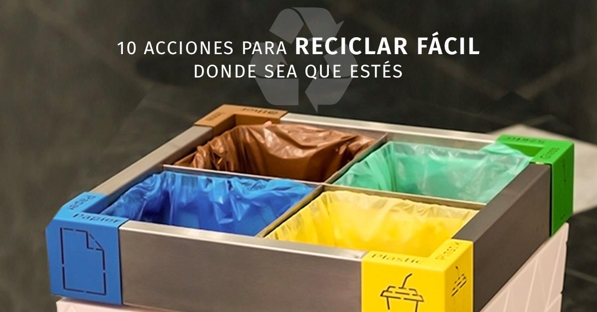 10 acciones para reciclar fácil donde sea que estés